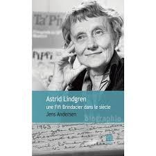 Astrid Lindgren, une Fifi Brindacier dans le siècle - Jens Andersen