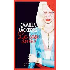 La Cage dorée - Camilla Läckberg