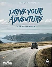 La Norvège en van (Drive your adventure) - Clémence Polge/Thomas Corbet,