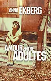 Amour entre adultes - Anna Ekberg