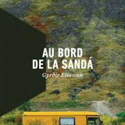 Au bord de la Sandá - Gyrðir Elíasson