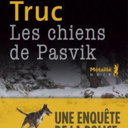 Les Chiens de Pasvik - Olivier Truc