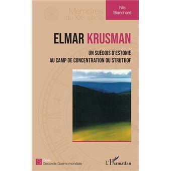 Elmar Krusman, Un Suédois d'Estonie au camp de concentration du Struthof - Nils Blanchard