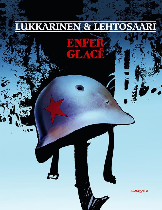 Enfer glacé - Hannu Lukkarinen & Pekka Lehtosaari