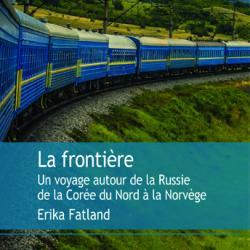 La Frontière - Erika Fatland,