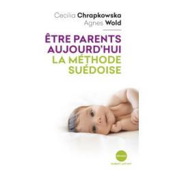 Être parents aujourd'hui - Cecilia Chrapkowska/Agnes Wold