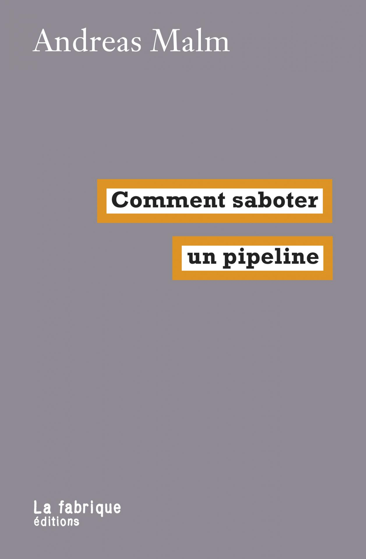 Comment saboter un pipeline - Andreas Malm