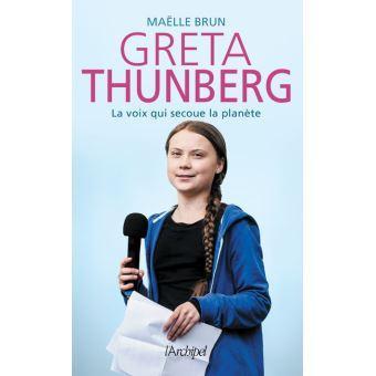Greta Thunberg, la voix qui secoue la planète - Maëlle Brun