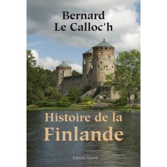 Histoire de la Finlande - Bernard Le Calloc'h