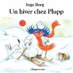 Un Hiver chez Plupp - Inga Borg