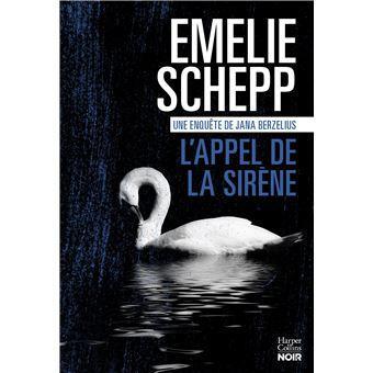 L'Appel de la sirène - Emelie Schepp