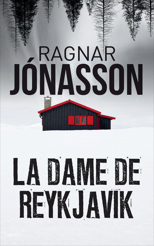 La Dame de Reykjavík - Ragnar Jónasson