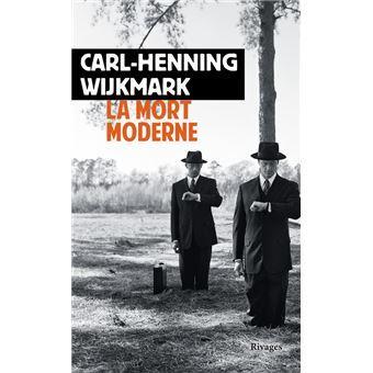 La Mort moderne - Carl-Henning Wijkmark