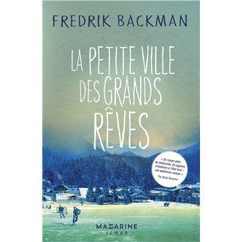 La Petite ville des grands rêves - Fredrik Backman