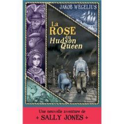 La Rose du Hudson Queen - Jakob Wegelius