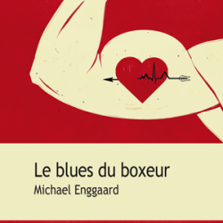 Le Blues du boxeur - Michael Engaard