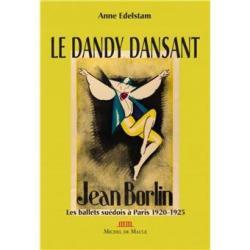 Jean Börlin, Le Dandy dansant - Anne Edelstam