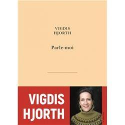 Parle-moi - Vigdis Hjorth