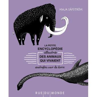 Petite encyclopedie illustree des animaux qui vivaient autrement 1