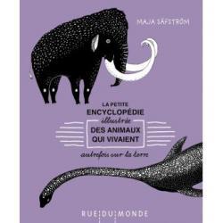 La Petite encyclopédie illustrée des animaux qui vivaient autrefois sur la Terre - Maja Säfström