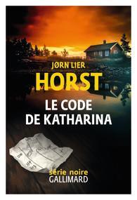 Le Code de Katharina - Jørn Lier Horst