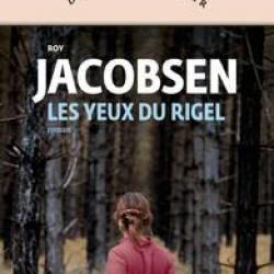 Les Yeux du Rigel - Roy Jacobsen