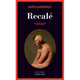 Recalé - Michael Hjorth et Hans Rosenfeldt