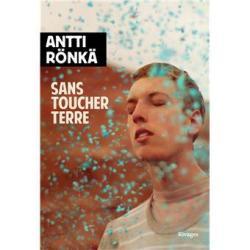 Sans toucher terre - Antti Rönkä