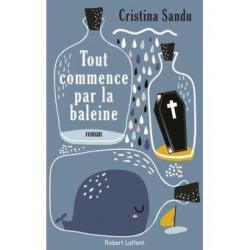 Tout commence par la baleine - Cristina Sandu