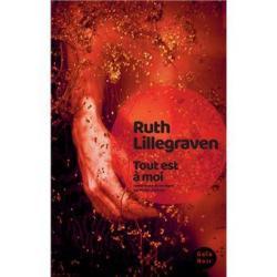 Tout est à moi - Ruth Lillegraven