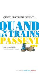 Quand les trains passent... - Malin Lindroth