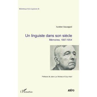 Un Linguiste dans son siècle - Aurélien Sauvageot
