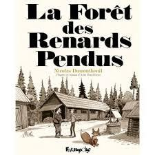 La Forêt des renards pendus - Arto Paasilinna/Nicolas Dumontheuil
