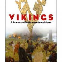 Vikings – À la conquête du monde celtique - Jean Renaud