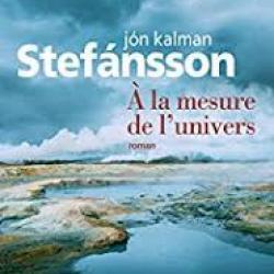 À la mesure de l'univers - Jón Kalman Stefánsson