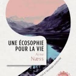 Une Écosophie pour la vie - Arne Næss