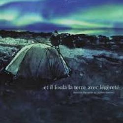 Et il foula la terre avec légèreté - Mathilde Ramadier/Laurent Bonneau