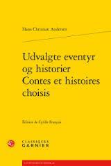Udvalgte eventyr og historier/Contes et histoires choisis - Hans Christian Andersen