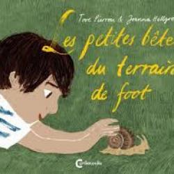 Les Petites bêtes du terrain de foot - Tove Pierrou/Joanna Hellgren