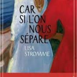 Car si l'on nous sépare - Lisa Stromme