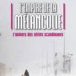 L'Empire de la mélancolie - Pierre Sérisier