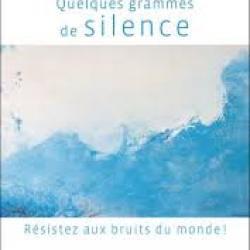 Quelques grammes de silence -  Erling Kagge