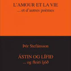 L'Amour et la vie… et autres poèmes - Thór Stefánsson