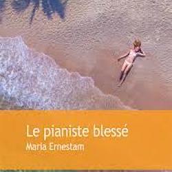 Le Pianiste blessé - Maria Ernestam