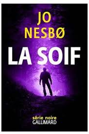 La Soif - Jo Nesbø
