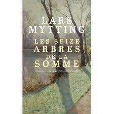Les Seize arbres de la Somme - Lars Mytting