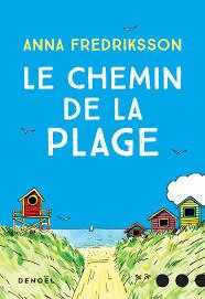 Le Chemin de la plage - Anna Fredriksson
