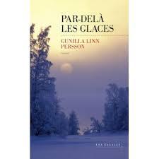 Par-delà les glaces - Gunilla Linn Persson