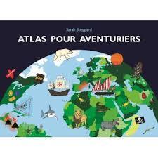 Atlas pour aventuriers - Sarah Sheppard