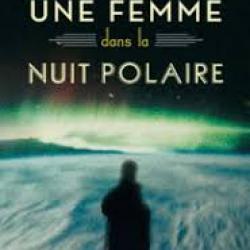 Une Femme dans la nuit polaire - Christiane Ritter